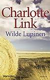 Wilde Lupinen: Roman (Die Sturmzeittrilogie, Band 2) - Charlotte Link