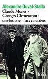 Claude Monet-Georges Clemenceau: Une Histoire, Deux Caracteres by Alexandre Duval-Stalla (2013-06-13)