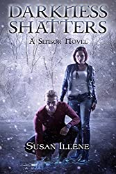 Darkness Shatters: Book 5 (Sensor Series) (English Edition)
