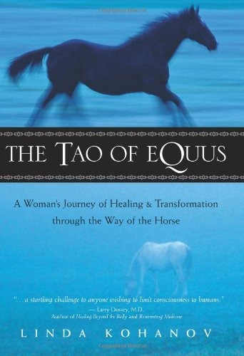 The Tao of Equus: A Woman's Journey of Healing & transformation through the Way of the Horse (English Edition)