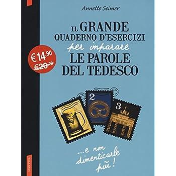 Il Grande Quaderno D'esercizi Per Imparare Le Parole Del Tedesco Vol. 1-3