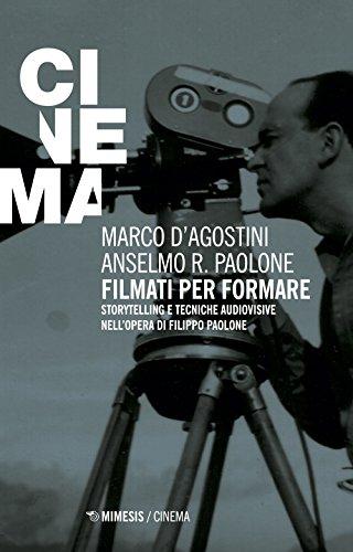Filmati per formare. Storytelling e tecniche audiovisive nell'opera di Filippo Paolone
