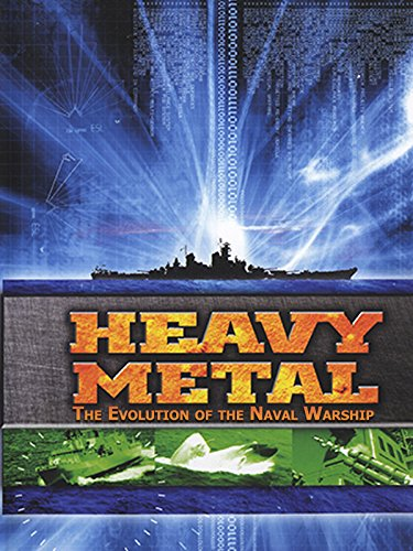 Heavy Metal: The Evolution of the Naval Warship [OV]
