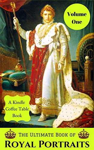 The Ultimate Book Of Royal Portraits Volume One A Kindle