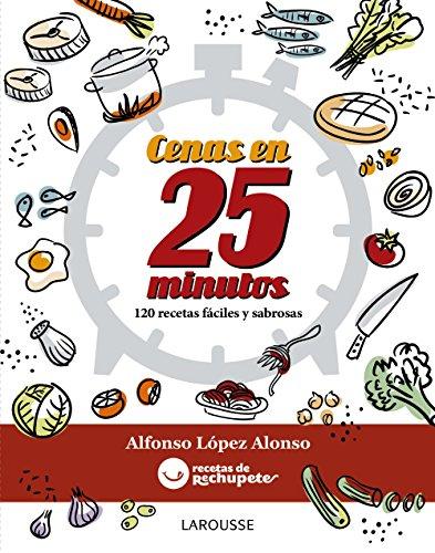 Fórmula rechupete. Cenas en 25 minutos (Larousse - Libros Ilustrados/ Prácticos - Gastronomía)