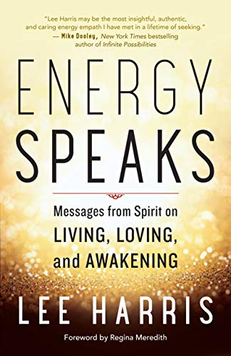 Energy Speaks: Messages from Spirit on Living, Loving, and Awakening (English Edition)