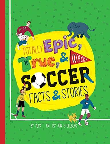 Totally Epic, True and Wacky Soccer Facts and Stories (English Edition) por Puck