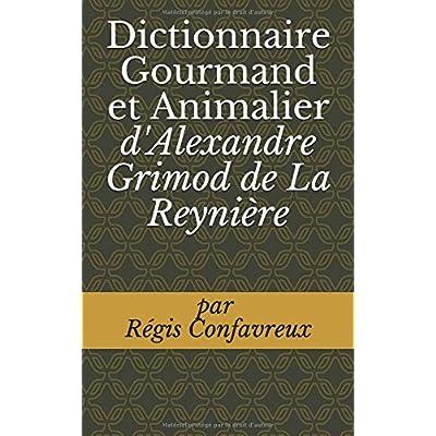 Dictionnaire Gourmand et Animalier d'Alexandre Grimod de La Reynière