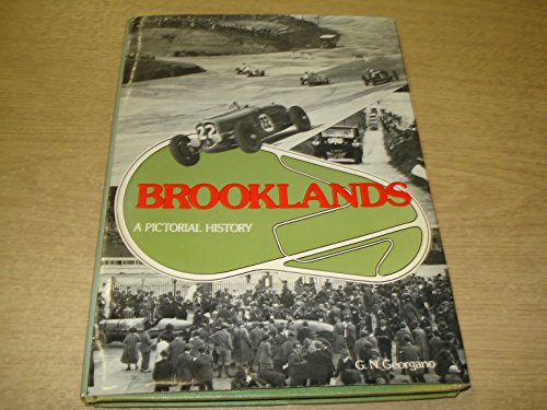 Brooklands: A Pictorial History por G.N. Georgano
