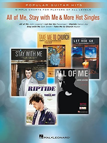 All of Me, Stay With Me & More Hot Singles Songbook: Popular Guitar Hits Simple Charts for Players of All Levels (English Edition)