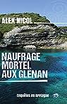 Naufrage mortel aux Glénan: Enquêtes en Bretagne par Nicol