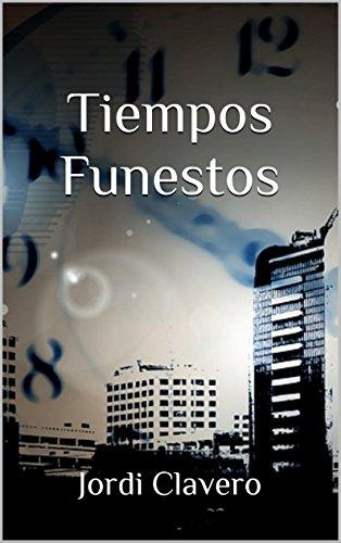 Tiempos Funestos por Jordi Clavero