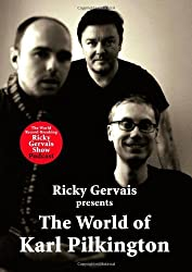 The World of Karl Pilkington by STEPHEN MERCHANT, RICKY GERVAIS' 'KARL PILKINGTON (2008-08-01)