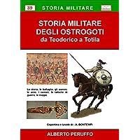 Storia militare degli ostrogoti. Da Teodorico a Totila