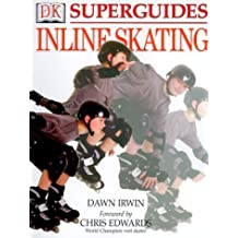 Superguides: Inline Skating by Dawn Irwin (2000-08-01)