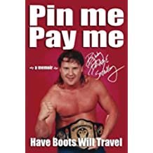 Pin Me, Pay Me!: Have Boots Will Travel (English Edition)