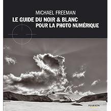 Le Guide du noir & blanc pour la photo numérique