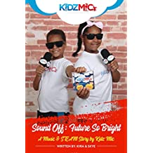 Sound Off: Future So Bright: A Music & STEAM Story by Kidz Mic (English Edition)