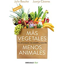 Más Vegetales, Menos Animales/More Vegetables. Fewer Animals