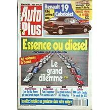 AUTO PLUS [No 134] du 02/04/1991 - ESSENCE OU DIESEL / LE GRAND DILEMME -RENAULT 19 CABRIOLET -LES 10 ALFA ROMEO -FAUT-IL SUPPRIMER LES ALARMES AUTO -LA GRANDE HISTOIRE DES DINKY-TOYS -BMW CONTRE YAMAHA / LE MATCH DES ABS -INSTALLEZ UN GENDARME DANS VOTRE VOITURE