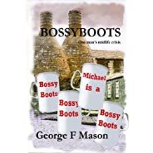 Bossyboots: One man's midlife crisis