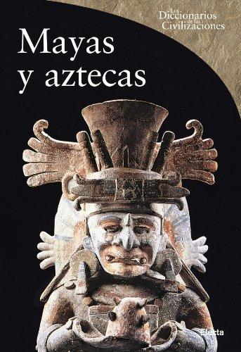 Mayas y Aztecas (DICCIONARIOS DE CIVILIZACIONES ANTIGUAS) epub