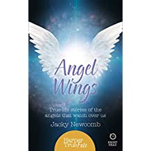 Angel Wings: True-life stories of the Angels that watch over us (HarperTrue Fate - A Short Read)