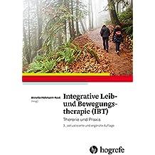 Integrative Leib– und Bewegungstherapie (IBT): Theorie und Praxis. 230
