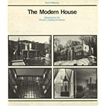The Modern House: Designed by the World's Leading Architects