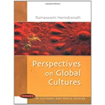 Perspectives on Global Cultures (Issues in Cultural and Media Studies)
