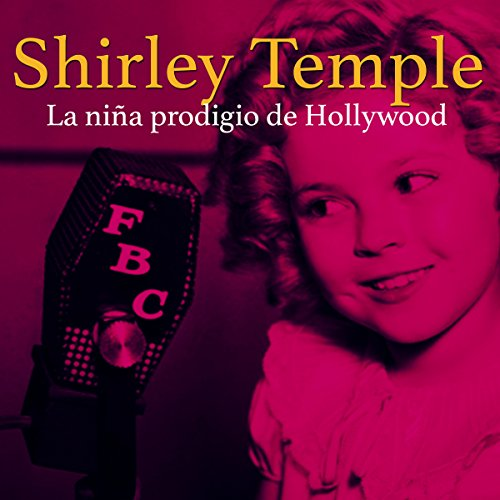 Shirley Temple [Spanish Edition]  Audiolibri