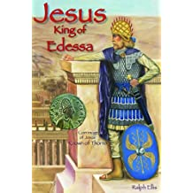 Jesus, King of Edessa by Ralph Ellis (2013-08-07)