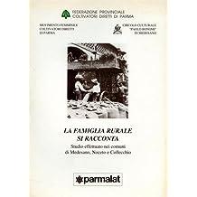 La famiglia rurale si racconta. Studio effettuato nei comuni di Medesano, Noceto e Collecchio.