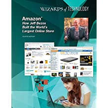 Amazon®: How Jeff Bezos Built the World's Largest Online Store (English Edition)