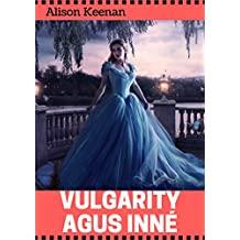 Vulgarity agus inné (Irish Edition)