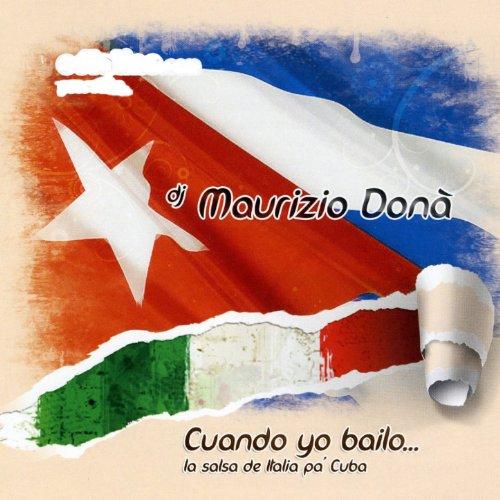 Cuando Yo Bailo... (La Salsa de Italia pà Cuba)