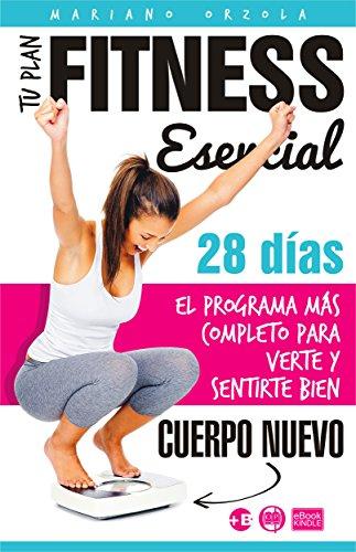 Descargar Libro TU PLAN FITNESS ESENCIAL: El programa más completo para verte y sentirte bien (Colección Más Bienestar) de Mariano Orzola