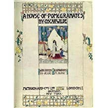 A House of Pomegranates ( illustrated ) (English Edition)