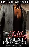 The Filthy English Professor: A Wicked Campus Story (English Edition)
