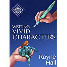 Writing Vivid Characters: Professional Techniques for Fiction Authors (Writer's Craft Book 18) (English Edition)