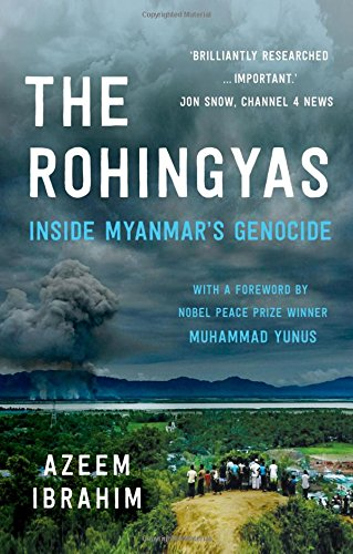 The Rohingyas: Inside Myanmar's Hidden Genocide por Azeem Ibrahim