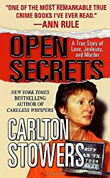 Open Secrets: A True Story of Love, Jealousy, and Murder (St. Martin's True Crime Library)