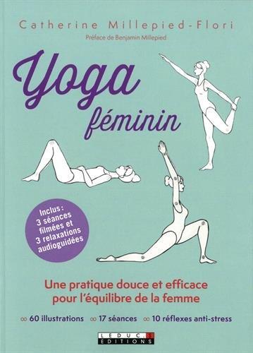 Yoga féminin : Une méthode douce et efficace pour l'équilibre de la femme par Catherine Millepied-Flori