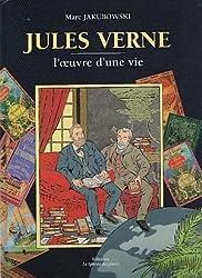 Jules Verne, l'oeuvre d'une vie ! Guide du collectionneur vernien. 2e édition, revue et augmentée