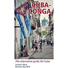 CubaConga 2015: An alternative guide for Cuba (English Edition)