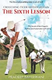6: Crouching Tiger Hidden Hogan: The Secret of Ben Hogan's Perfect and Automatic Golf Swing