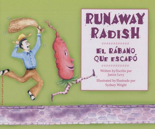 Runaway Radish/El rabano que escapo por Janice Levy