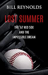 Lost Summer: The '67 Red Sox and the Impossible Dream (English Edition)