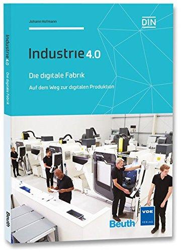 Die digitale Fabrik: Auf dem Weg zur digitalen Produktion