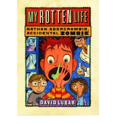 [ { MY ROTTEN LIFE (NATHAN ABERCROMBIE, ACCIDENTAL ZOMBIE (QUALITY) #01) } ] by Lubar, David (AUTHOR) Aug-04-2009 [ Paperback ]